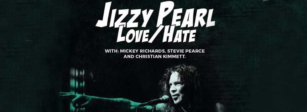 JIZZY PEARLS LOVE HATE RETURNS TO THE UK FOR FOUR SPECIAL SHOWS