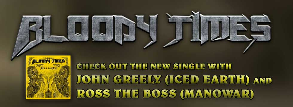 BLOODY TIMES Release 'Alliance' Single Feat. ROSS THE BOSS (ex-MANOWAR) & JOHN GREELY (ex-ICED EARTH)