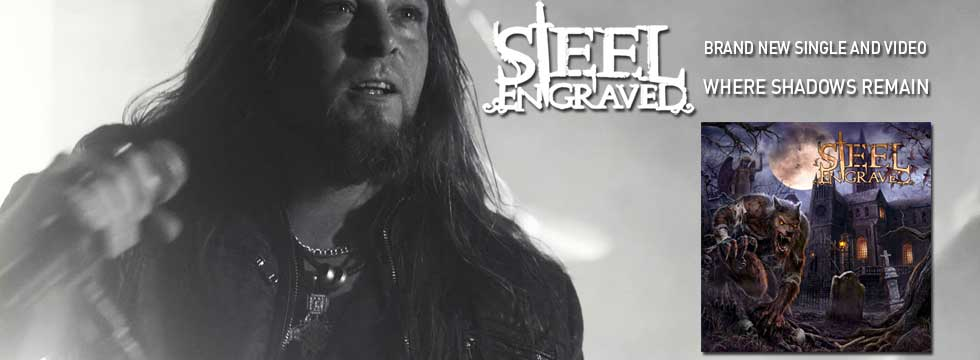 STEEL ENGRAVED Release 'Where Shadows Remain' Music Video & Single