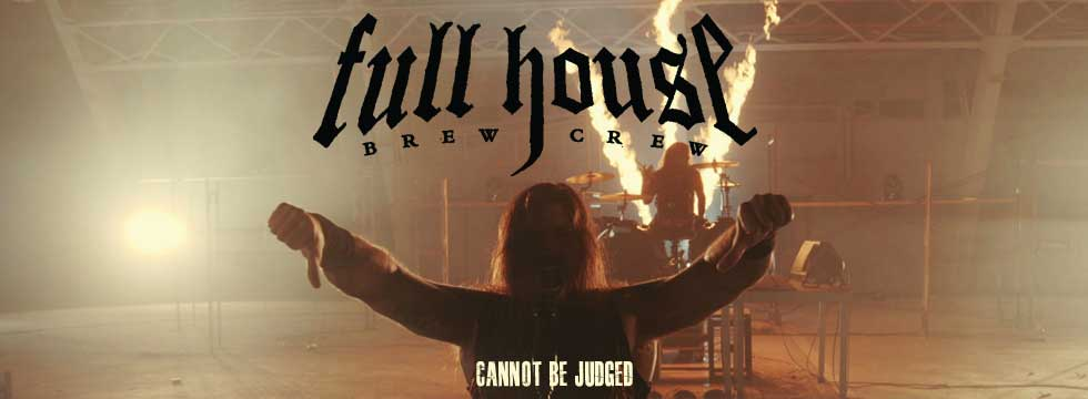 Full House Brew Crew Release 'Cannot Be Judged' Music Video (Groove Metal)