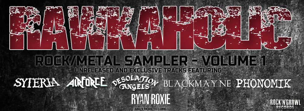 ROCK'N'GROWL RECORDS Announce RYAN ROXIE (Alice Cooper), Blackmayne And Phonomik For RAWKAHOLIC Volume 1 Sampler
