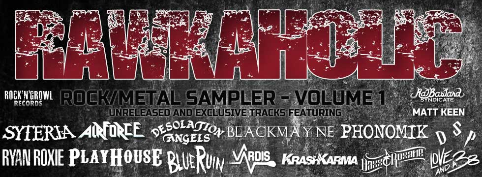 VARDIS, RYAN ROXIE, KRASHKARMA, SYTERIA and more on RAWKAHOLIC VOLUME 1, Cover, Track List, Release Date Announced