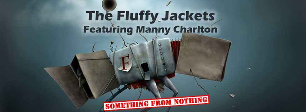 THE FLUFFY JACKETS feat. MANNY CHARLTON (NAZARETH), NEIL MURRAY (WHITESNAKE) Announce 'Something from Nothing' Album + DVD documentary