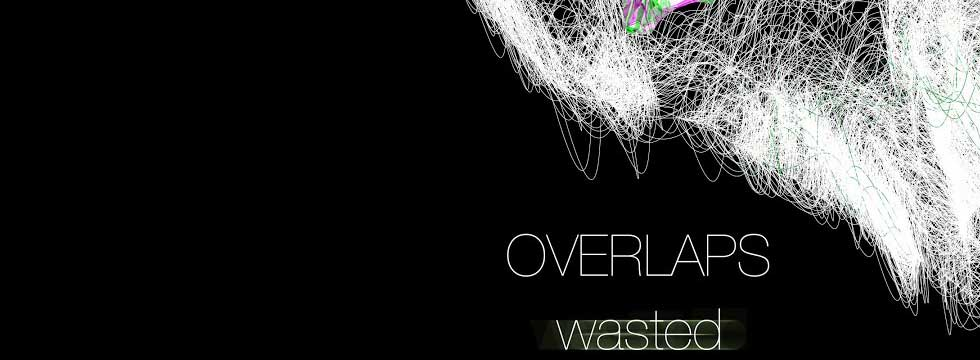 OVERLAPS Release 'Wasted' Music Video